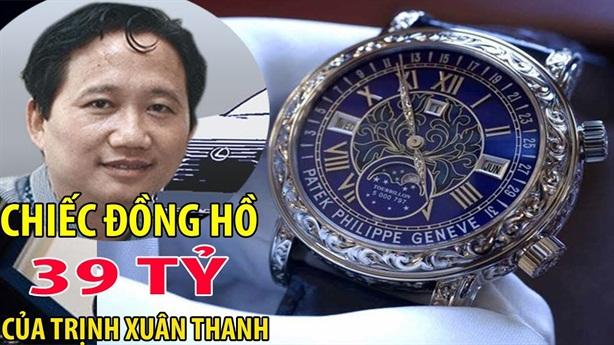 Trịnh Xuân Thanh xài đồng hồ 39 tỷ đồng: Phải làm gì?