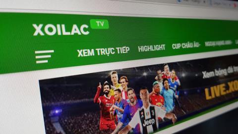 XoilacTV phát lậu ASIAD 2018: Xử lý nóng
