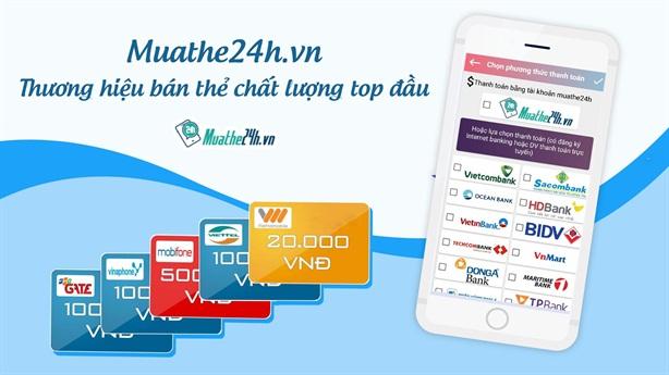 Thương hiệu bán thẻ chất lượng top đầu - muathe24h.vn