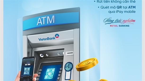 VietinBank triển khai rút tiền bằng mã QR tại ATM