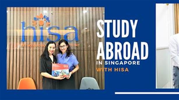 Du học Singapore cùng HISA - chuyên gia hơn 16 năm kinh nghiệm