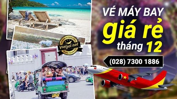 Giá vé máy bay tháng 12 Vietjet, Vietnam Airlines và Bamboo